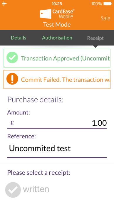 4.7 Using CardEase Mobile Uncommitted Transactions If the connection is lost between authorisation and being committed then you will be prompted that the transaction was approved but not committed.