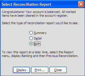 ee 13. When the Difference is zero, choose Reconcile Now. The Select Reconciliation Detail Report dialog box opens. 14. Choose Detail or Summary, as desired. Detail is recommended.