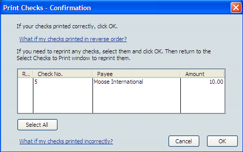 6. Click OK. 7. After ensuring that your printing options are correct from your printer s dialogue box that appears, select the Print button to print the check.