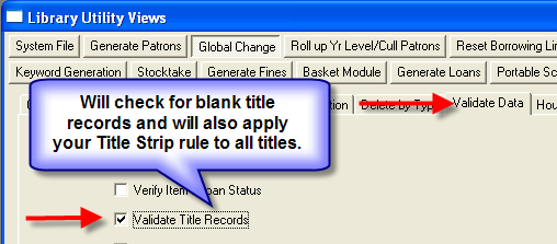 Prompt Title Strip This function works in conjunction with Global Change/Validate Data/Validate Title Records.