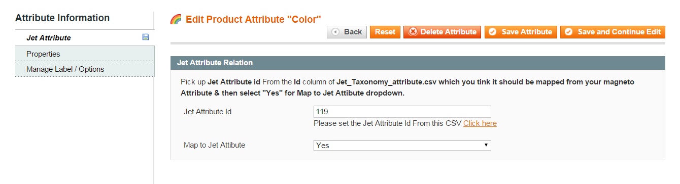27 Copy and Paste this Attribute Id in the Jet Attribute Id field in the Catalog > Manage Attribute section shown below. Both the attributes Color and Size should be present in a Jet Category. 2.