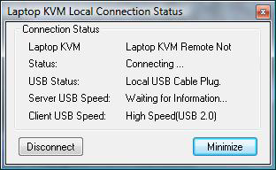 Step 6 Then Laptop KVM Local Connection Status window will popup, and it will be closed automatically after a few