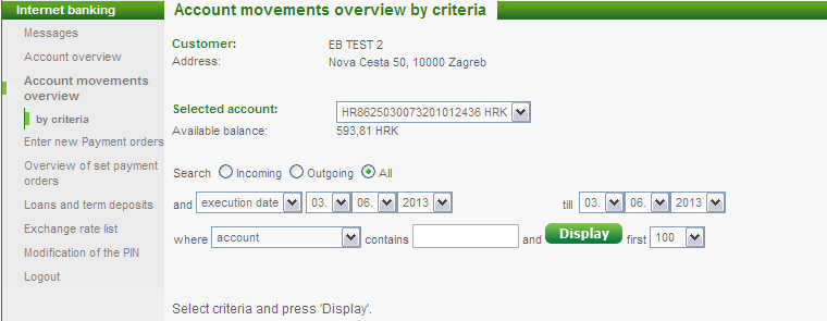 3.5 Account movements overview by criteria In this submenu you can access the account movements and search them by pre-defined search criteria, as shown below.