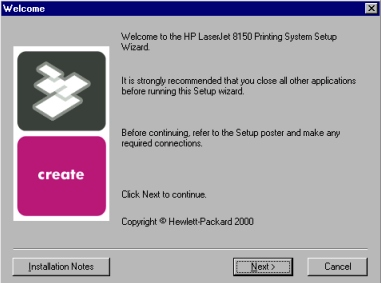 Windows installation Figure 4: Welcome dialog box Title of Dialog box Text in Dialog box User Options and Descriptions Welcome Welcome to the HP LaserJet 8150 Printing System Setup Wizard.