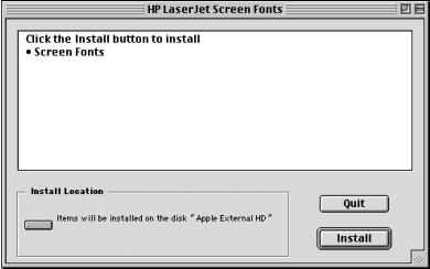 Macintosh installation Figure 29: HP LaserJet screen fonts installer dialog box Title of Dialog box Text in Dialog box User Options and Descriptions HP LaserJet Screen Fonts Click the Install button