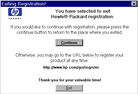 Printer features Figure 36: Exiting Registration! Title of Dialog box Text in Dialog box User Options and Descriptions Exiting Registration! You have selected to exit Hewlett-Packard s registration.