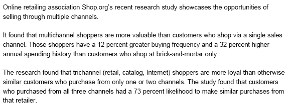 Why Multi-Channel Multi-channel retailing is growing at a rate of approximately 30% a year in transaction value, said Jill Glathar, Ph.D.
