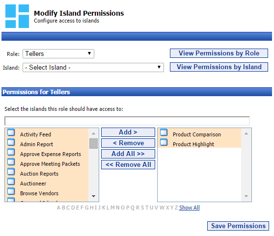 10 Portal Administration User s Guide Managing Island Security by Role To control Island Security by Role, first select the role you want to restrict from the dropdown then, click View Permissions by