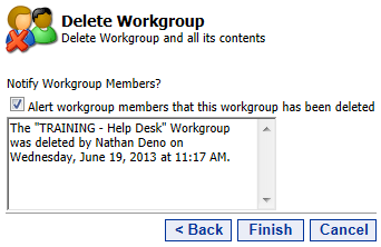 29 Portal Administration User s Guide Deleting Workgroups In order to delete a workgroup use the dropdown menu next to the workgroup you d like to delete, then click Delete.