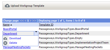32 Portal Administration User s Guide Uploading Workgroup Templates Workgroup templates pre-populate your workgroup with pages and Islands in order to quickly get your workgroup up and running.