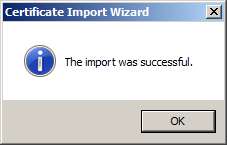 19. In the fifth Certificate Import Wizard box, click Finish (Fig 14): Fig 14: Certificate Import Wizard box (5 of 6) 20.