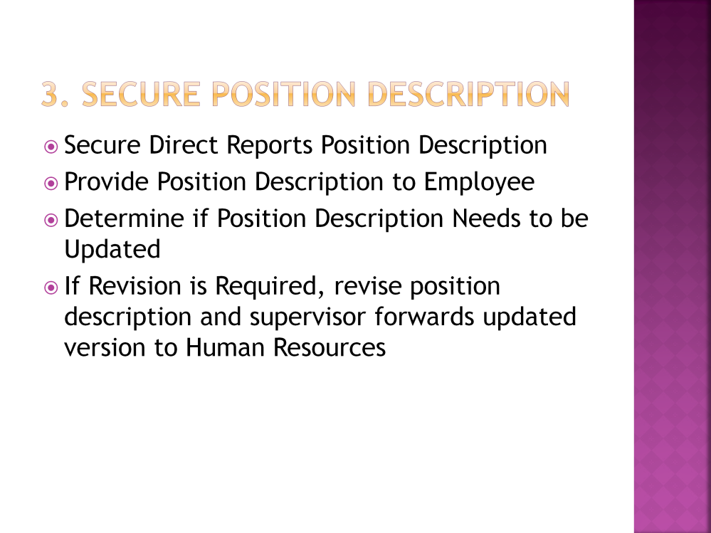 The third task indicates that the supervisor should secure each direct report s position description and provide that position description to the employee.