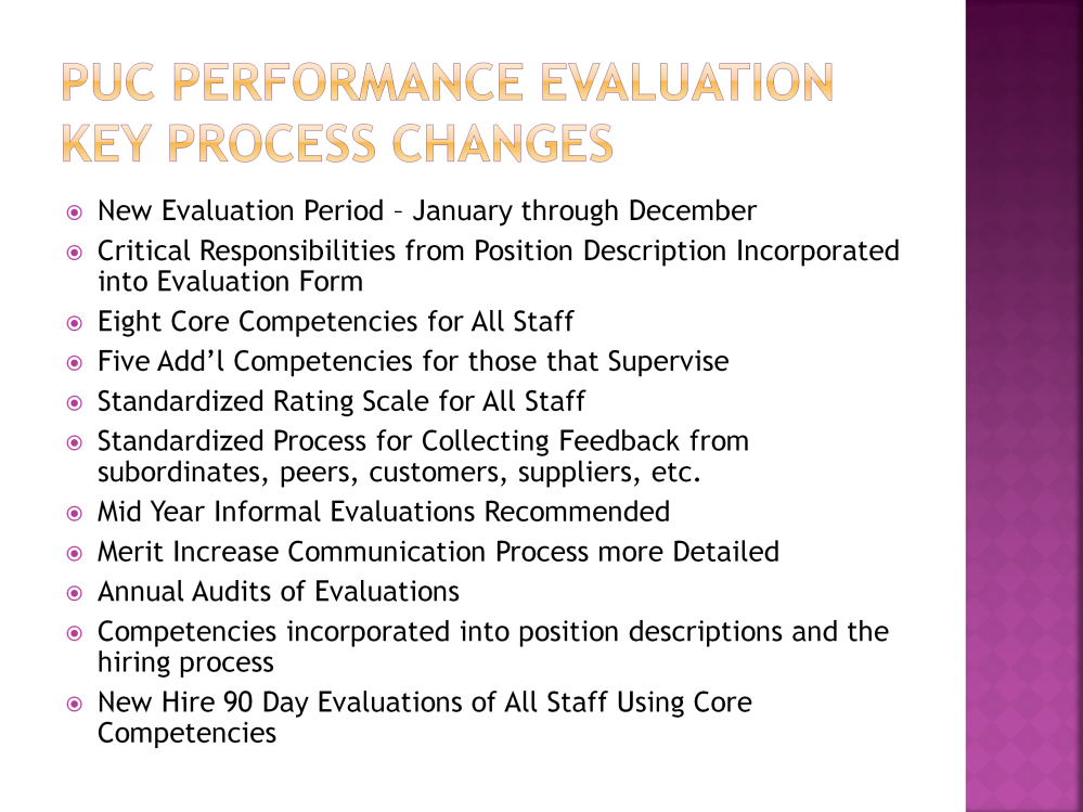 To begin, the performance evaluation period has been changed to a calendar year. In the past, the review period was March 1 through February 28.