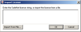 The Import License window opens. Viewing and Importing Licenses 113 3. Do one of the following: If the SafeNet license box is automatically filled, click OK.