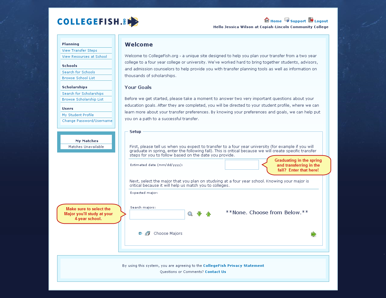 Welcome and what do I do next? When you log in to CollegeFish.org before you do anything else you must complete your student profile.