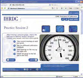 Operations & Maintenance CONTENT OVERVIEW IHRDC s O&M e-learning provides training from fundamentals, operations, HSE, and maintenance to the high-level skills required to operate and maintain the