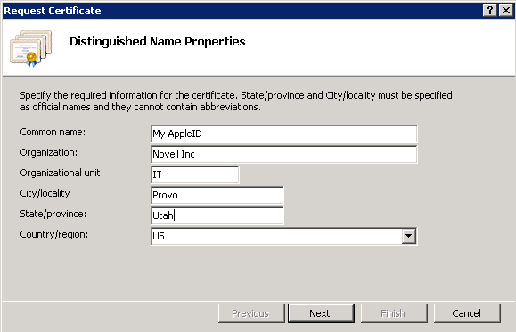 4. Enter the following in the Distinguished Name Properties window: Common name Enter a valid Apple ID.