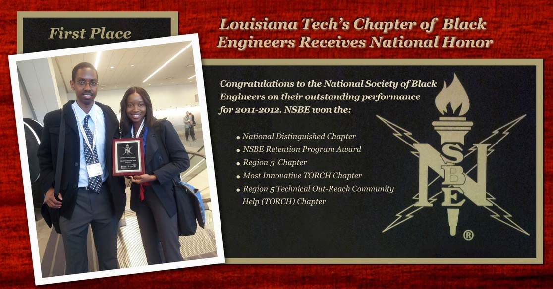 Engineering & Science Students Take Top Honors (continued)( The Louisiana Tech Chapter of the National Society of Black Engineers (NSBE) has been named the 2011-2012 National Distinguished Chapter of
