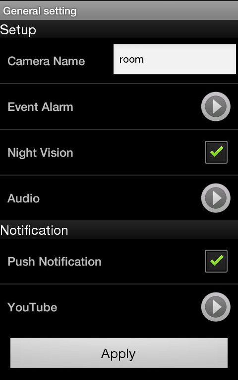 8. Camera Setup Tap the <Setup> icon to configure a camera to be monitored. 3. Configure the notification. Push Notification : Notifies alarm events.
