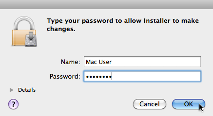 Software Installation Installation on Mac OS X 2.2.3 Enter Your Password Before installing the selected components, the installer will prompt you to enter your Mac OS X password.