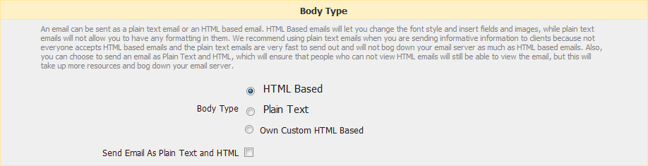 6. Body Type allows you to choose what format the email will be written in and if the email will be sent as Plain Text and HTML. A.