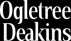 Ogletree Deakins International LLP Fourth Floor, Thavies Inn House 3-4 Holborn Circus London EC1N 2HA United Kingdom Tel: +44 (0)20 7822 7620 www.ogletreedeakins.