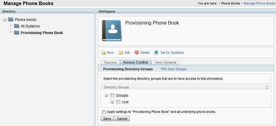 Setting up users and provisioning Associating phone book access to groups You can make one or more phone books available to each group of users. To associate phone book access to a group: 1.