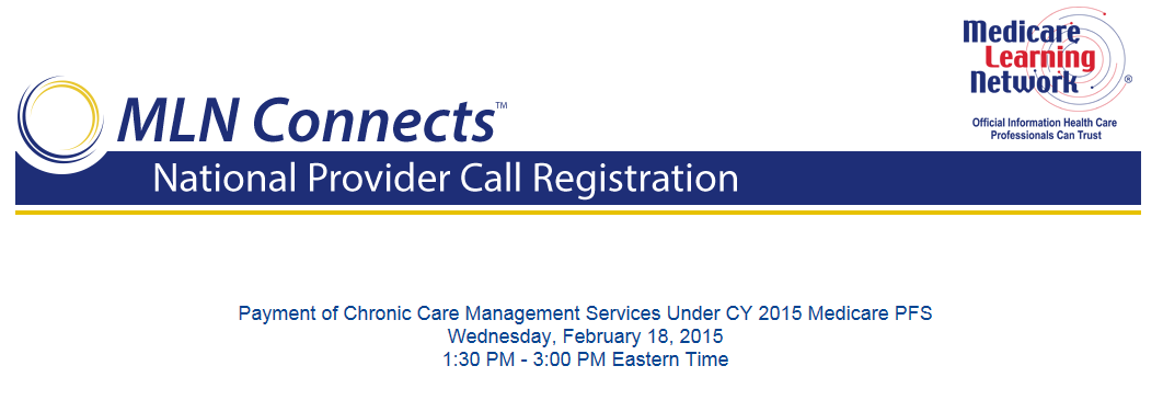 Chronic Care Management CMS will be hosting a National Provider Call Payment of