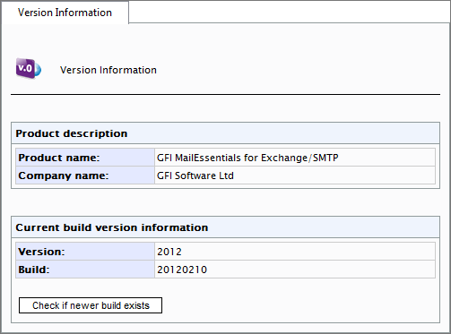 10.7 Version information Screenshot 124: Version Information page To view the GFI MailEssentials version information, navigate to General Settings > Version Information.