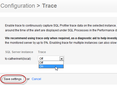 Configuring Profiler trace Enabling trace allows you to continuously capture SQL Profiler trace data on the selected instance.