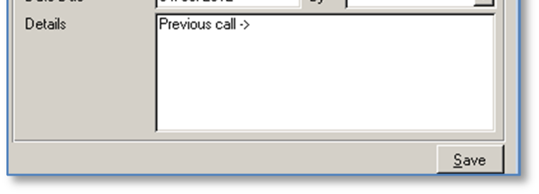 You can record the follow-up action required by clicking a button on the Quick Log Call window. The follow-up action is subsequently available as an Action Due on the CRM Dashboard.