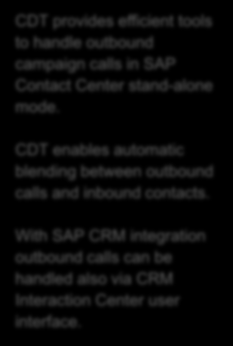 CDT enables automatic blending between outbound calls and inbound contacts.