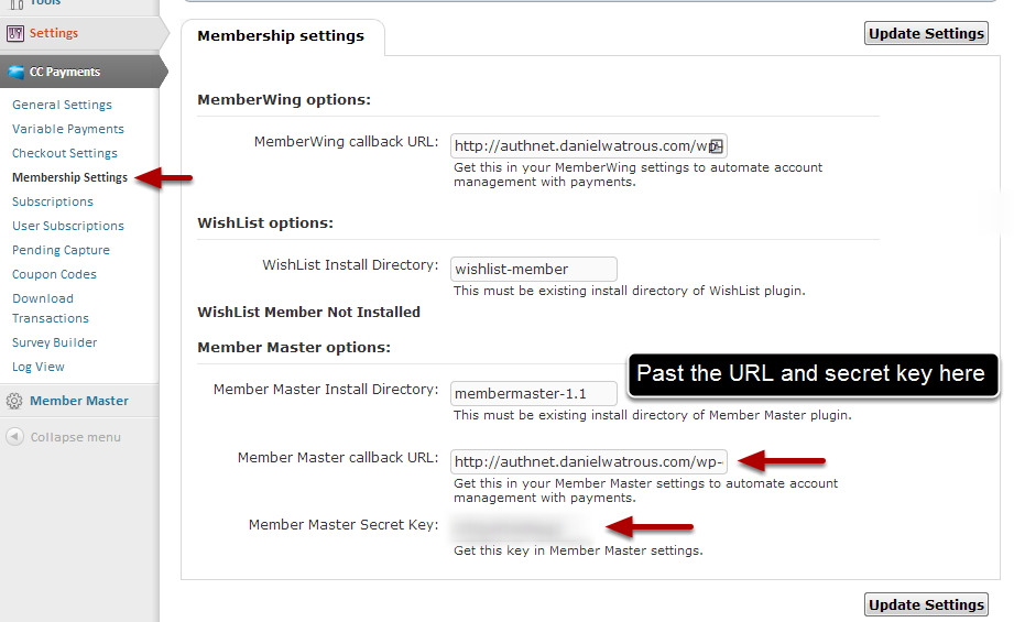"Authorize.net for WordPress Membership Settings Now paste the callback URL and secret key in your ""Authorize."