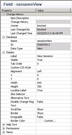 29 Configure the field's properties In Database section change name to sessionsview In Display section, set Label to View Sessions, X to