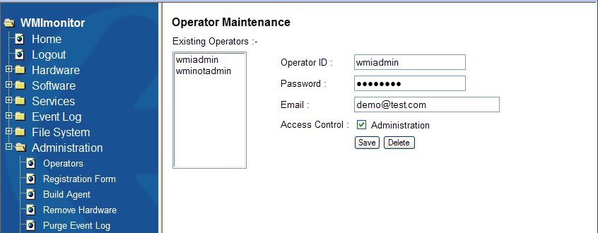 10 Operator Administration WMImonitor licensing is based on the number of PC/Server agents deployed and machines registered. You may therefore create as many Operator login accounts as required.
