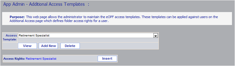 Chapter 8. eopf Security Access 8.4 Additional Access Templates Additional access templates allow an eopf administrator to create a template of access rights that can be applied to one or more users.
