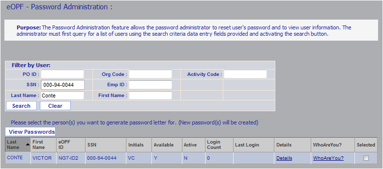 Chapter 9. eopf Password Administration 9.2 To Generate New Passwords To generate new passwords: 1. From the eopf Main Menu, click the Pwd Admin button. The Password Administration page appears. 2.