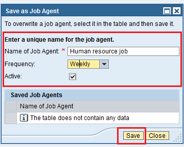 The Save as Job Agent views opens in a new window. Assign a name, define the frequency with which the job agent is run, activate the job agent, and save your entries by clicking on Save button.