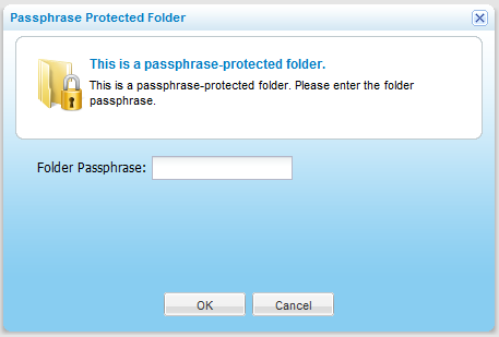 9 Managing Folders and Folder Groups If the folder is passphrase-protected, the Passphrase Protected Folder window