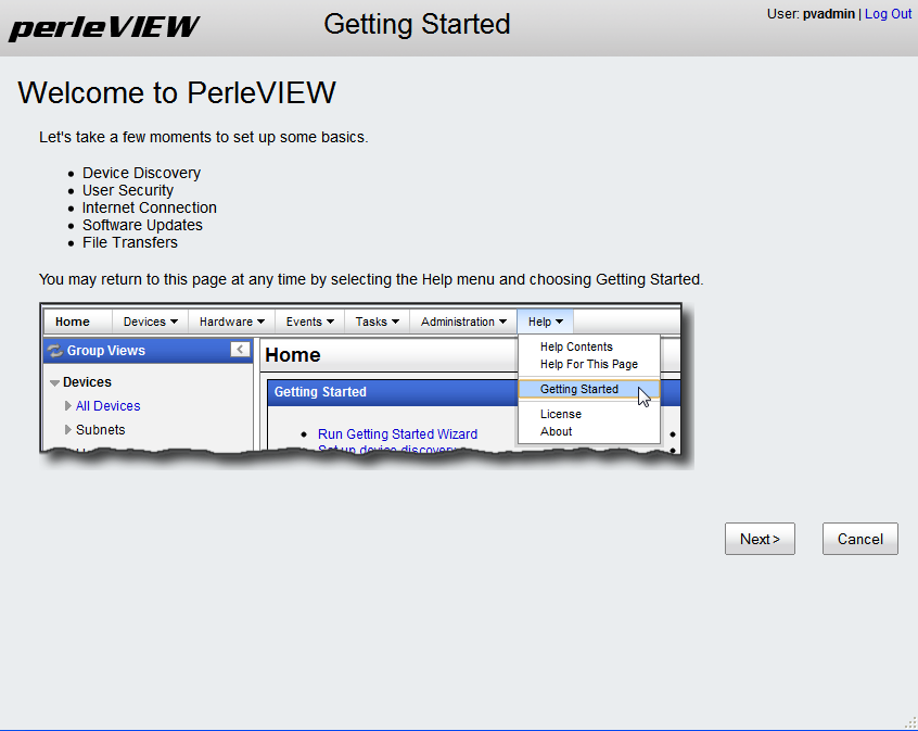 Getting Started Wizard Getting Started Wizard The first time you connect to PerleVIEW, you will see the Getting Started Wizard screen.