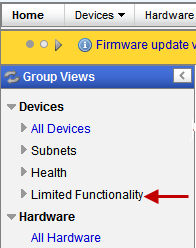 Groups Views Limited Functionality Devices that show up under the Limited Functionality grouping are devices that meet one of the following criteria; Unsupported firmware These devices are running