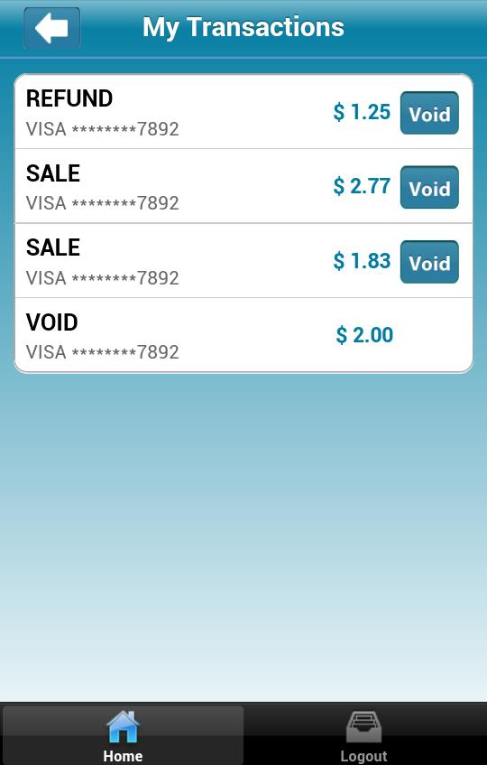 My Transactions and Voiding a Transaction 1. Go to the Home screen and click on My Transactions.
