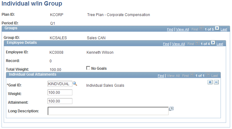 Chapter 7 Setting Up and Using Weighted Goals Entering Goal Attainments for Individuals with Groups Access the Individual w/in Group page (Compensation, Variable Compensation, Define Goal
