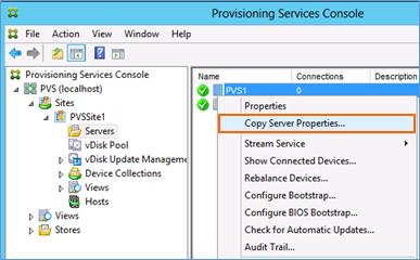 26. Right-click on PVS1 and select Copy Server Properties 27.