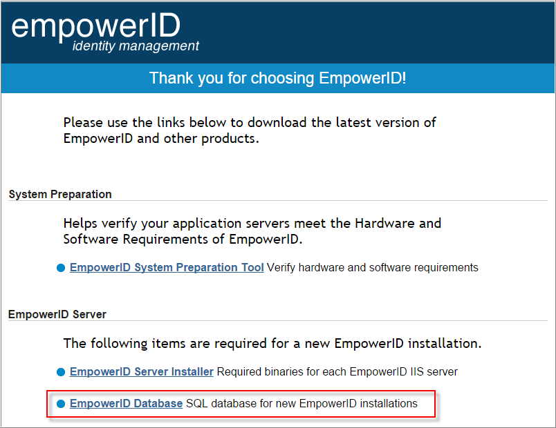 Please navigate to our EmpowerID download page, enter your name and license key, agree to the terms & conditions and then click on the EmpowerID Database link.