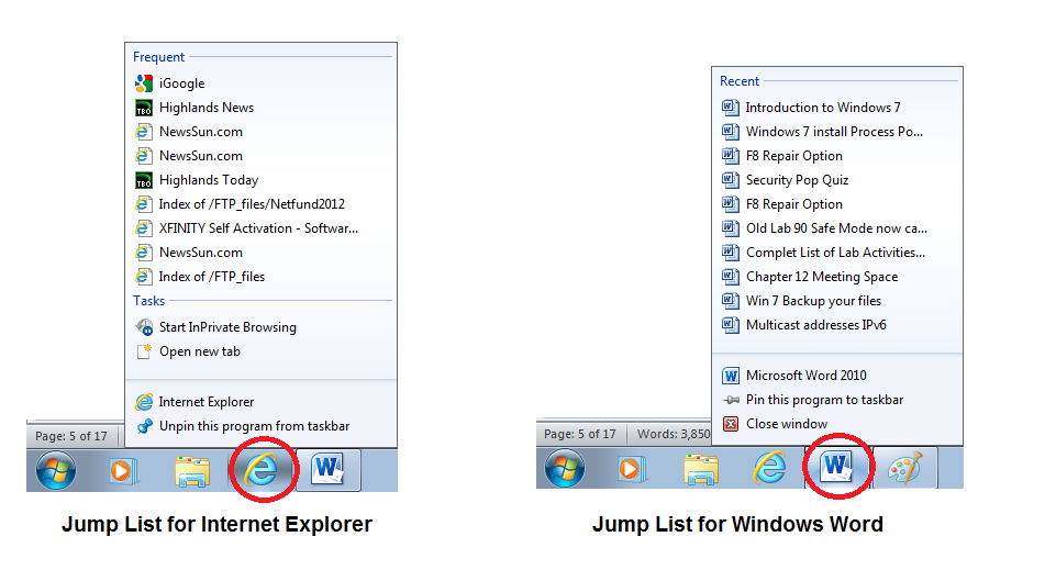 Jump List The jump list is new in Windows 7 and provides a quick method to access a recent file folder or website. The Jump list is incorporated into the Start Menu as well as the Toolbar.