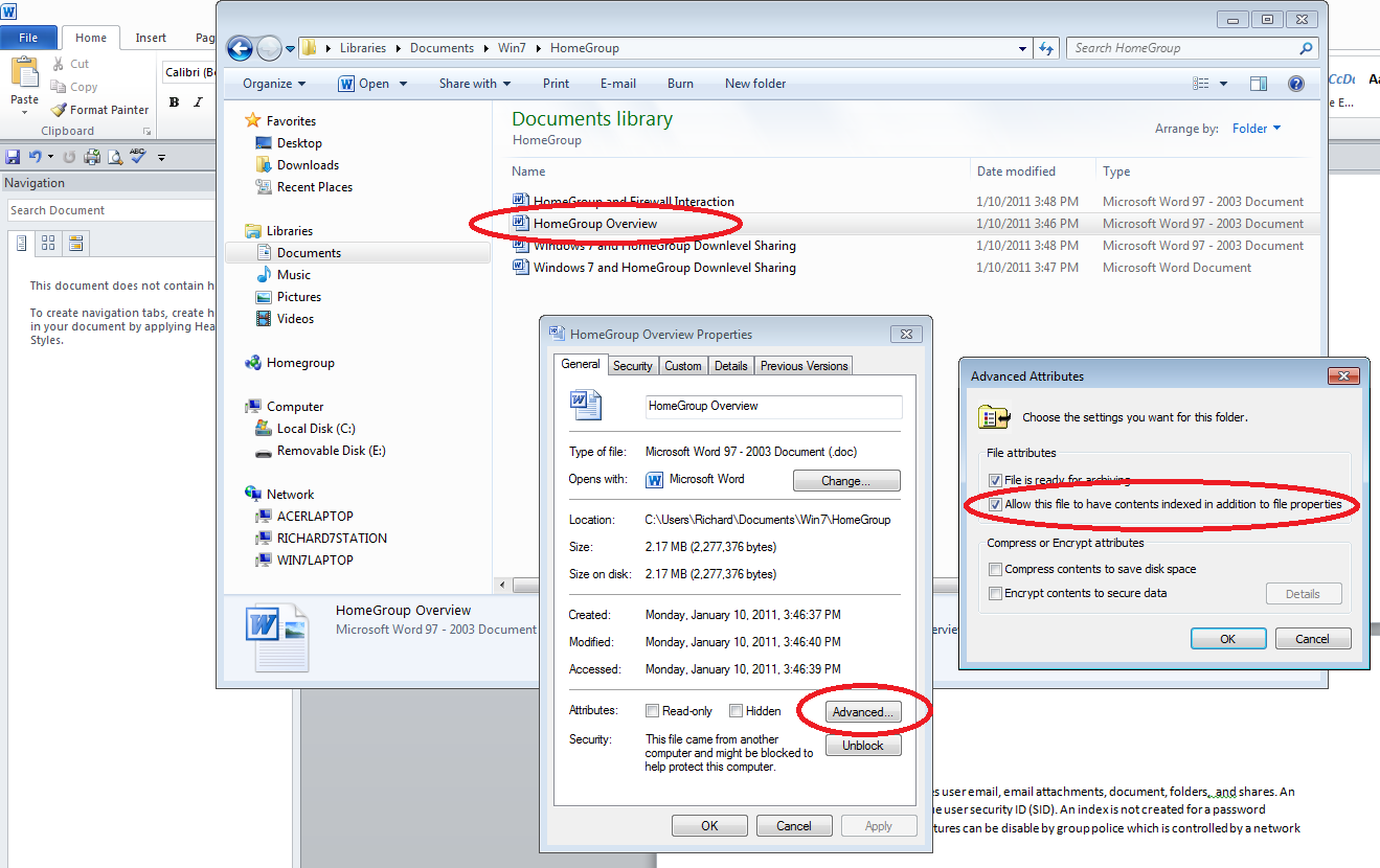 Win 7 Indexing When you right-click on a particular folder or file, and then select the properties option from the drop down menu, the file/folder properties are presented.