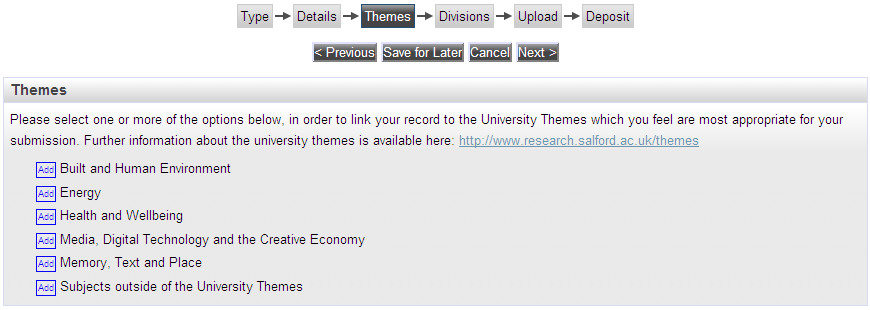 If you think none of the themes describe your subject, click the Add button next to Subjects outside of the University Themes. The Themes options relate to the University s research themes.