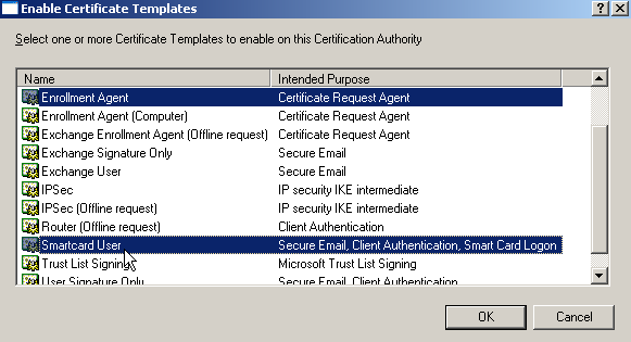 Figure 3: Issue the right type of certificates (1) Select, by holding the CTRL key, The following Items and click OK: Enrollment Agent Smartcard User Figure 4: Issue the right type of certificates