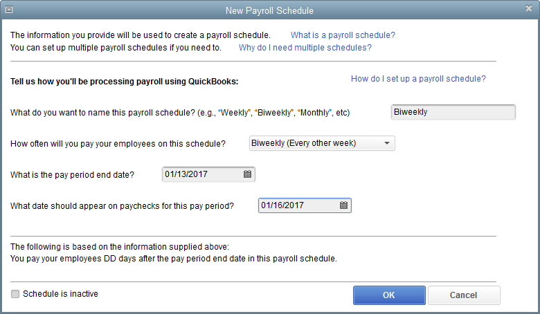 SETTING UP EMPLOYEES 4. In the New Payroll Schedule dialog box, enter your payroll schedule information as shown in Figure D-12, and then click OK.